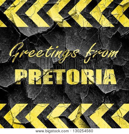 Greetings from pretoria, black and yellow rough hazard stripes