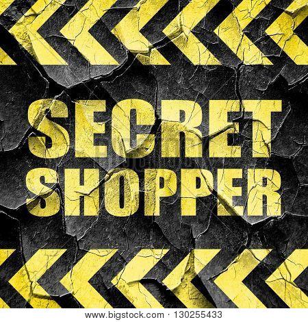 secret shopper, black and yellow rough hazard stripes