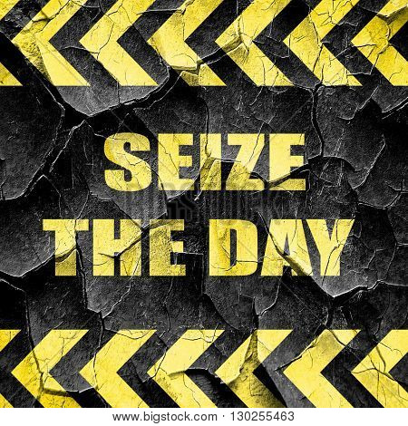 seize the day, black and yellow rough hazard stripes