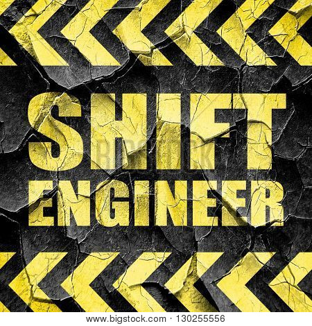 shift engineer, black and yellow rough hazard stripes