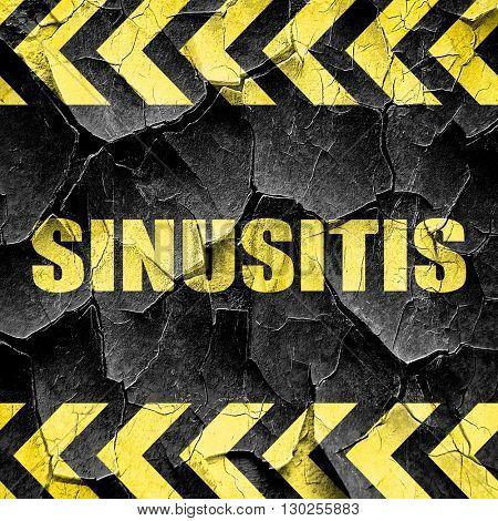 sinusitis, black and yellow rough hazard stripes