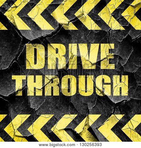 Drive through food, black and yellow rough hazard stripes