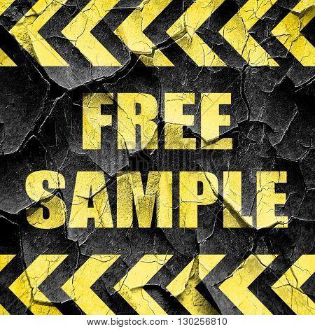 free sample sign, black and yellow rough hazard stripes