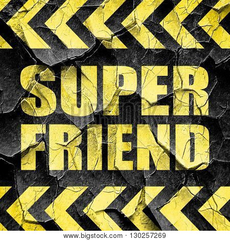 super friend, black and yellow rough hazard stripes