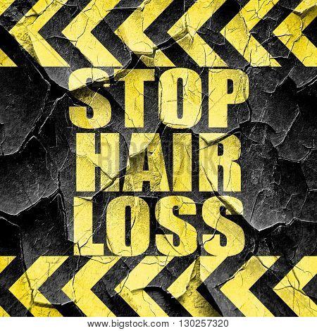stop hair loss, black and yellow rough hazard stripes