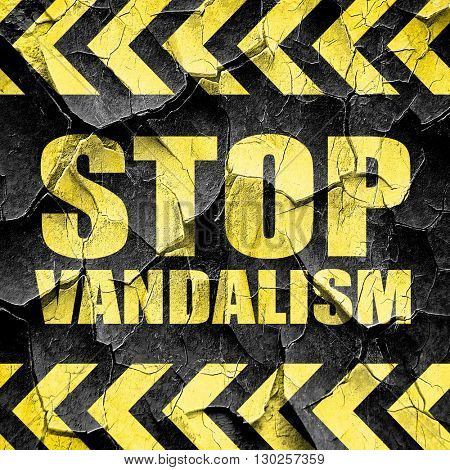 stop vandalism, black and yellow rough hazard stripes