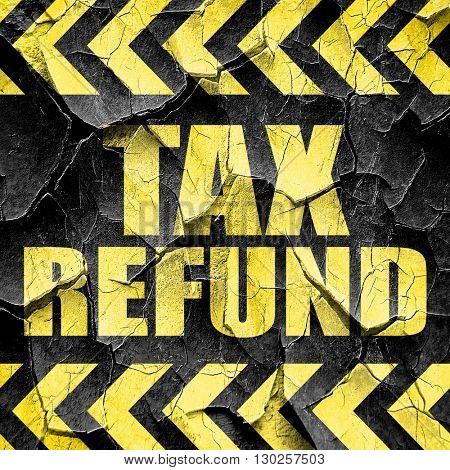 tax refund, black and yellow rough hazard stripes