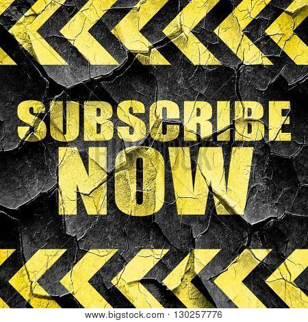 subscribe now, black and yellow rough hazard stripes