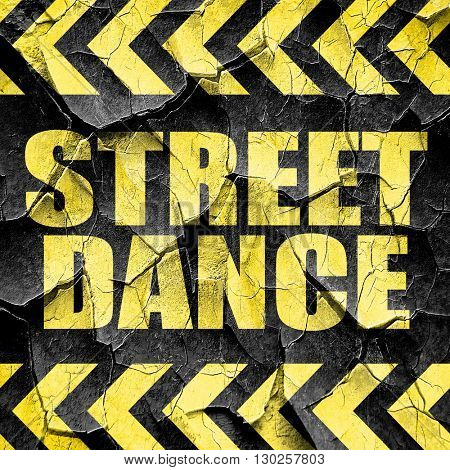 street dance, black and yellow rough hazard stripes