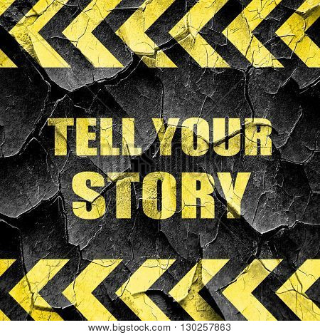 tell your story, black and yellow rough hazard stripes