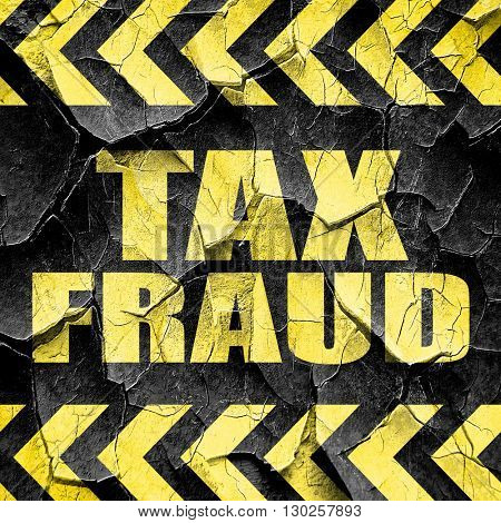 tax fraud, black and yellow rough hazard stripes