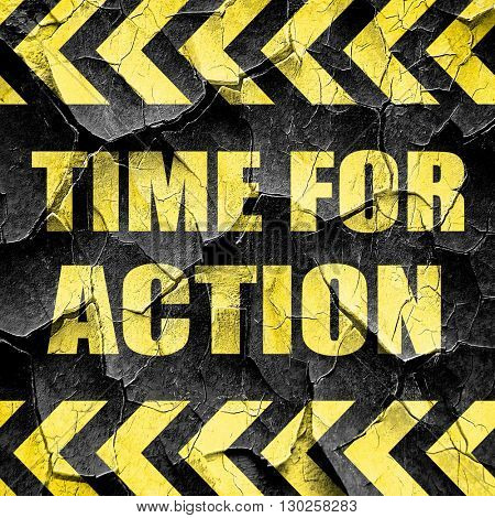 time for action, black and yellow rough hazard stripes