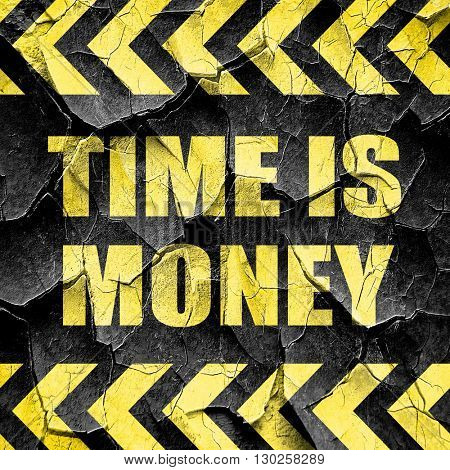 time is money, black and yellow rough hazard stripes
