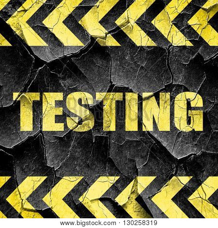 testing, black and yellow rough hazard stripes