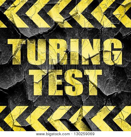 turing test, black and yellow rough hazard stripes