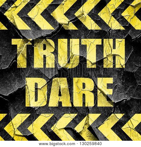 truth or dare, black and yellow rough hazard stripes