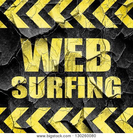 web surfing, black and yellow rough hazard stripes