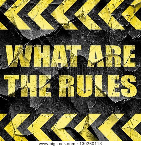 what are the rules, black and yellow rough hazard stripes