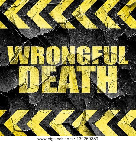 wrongful death, black and yellow rough hazard stripes