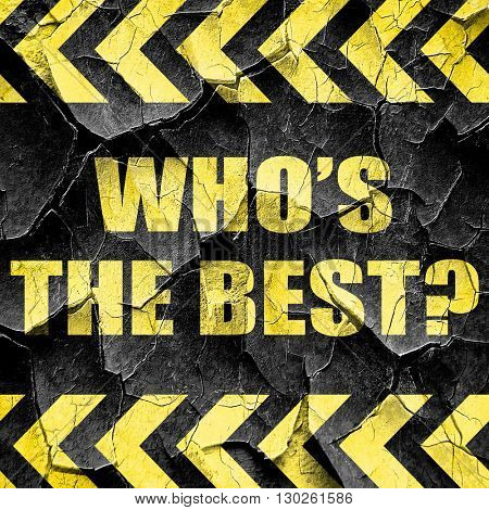who's the best, black and yellow rough hazard stripes