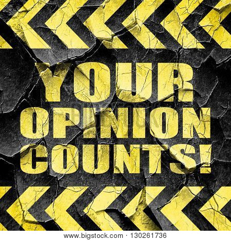 your opinion counts, black and yellow rough hazard stripes