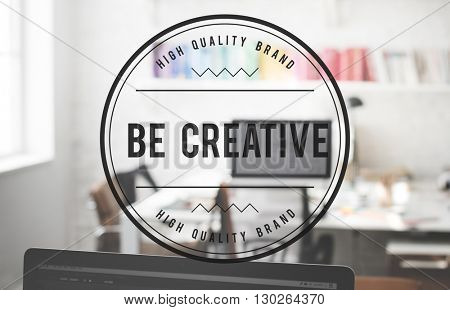Be Craetive Perspective Inspiration Talent Skill Concept