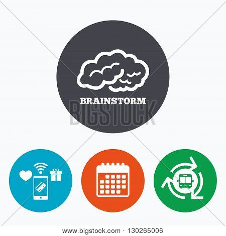 Brainstorm sign icon. Human think intelligent smart mind. Mobile payments, calendar and wifi icons. Bus shuttle.