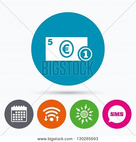 Wifi, Sms and calendar icons. Cash sign icon. Euro Money symbol. EUR Coin and paper money. Go to web globe.