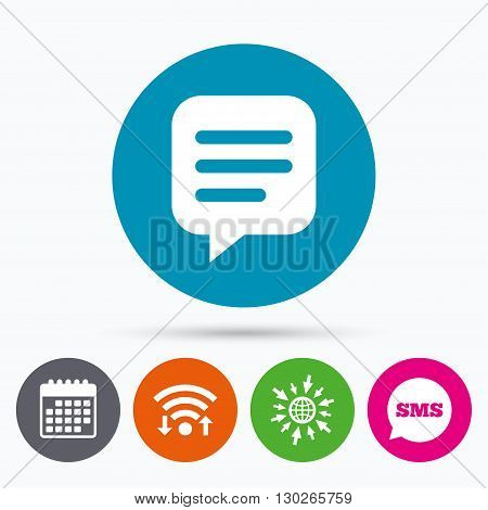 Wifi, Sms and calendar icons. Chat sign icon. Speech bubble symbol. Communication chat bubble. Go to web globe.