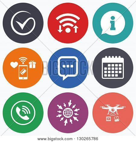 Wifi, mobile payments and drones icons. Check or Tick icon. Phone call and Information signs. Support communication chat bubble symbol. Calendar symbol.