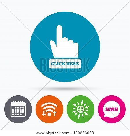 Wifi, Sms and calendar icons. Click here hand sign icon. Press button. Go to web globe.