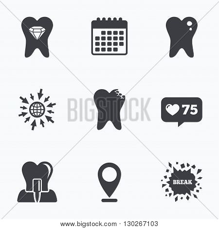 Calendar, like counter and go to web icons. Dental care icons. Caries tooth sign. Tooth endosseous implant symbol. Tooth crystal jewellery. Location pointer.