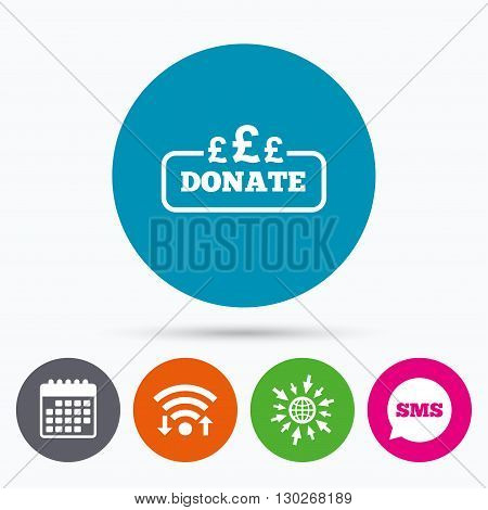 Wifi, Sms and calendar icons. Donate sign icon. Pounds gbp symbol. Go to web globe.