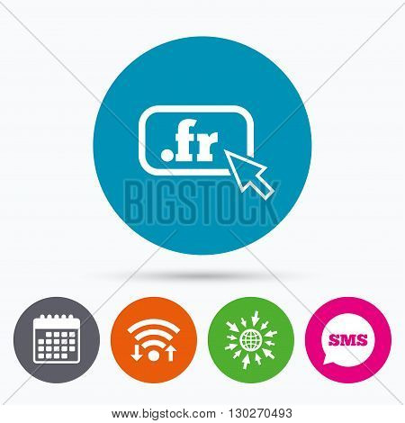 Wifi, Sms and calendar icons. Domain FR sign icon. Top-level internet domain symbol with cursor pointer. Go to web globe.