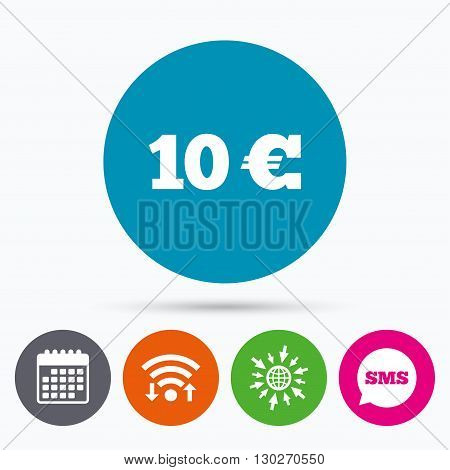 Wifi, Sms and calendar icons. 10 Euro sign icon. EUR currency symbol. Money label. Go to web globe.