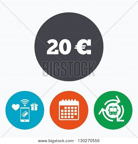 20 Euro sign icon. EUR currency symbol. Money label. Mobile payments, calendar and wifi icons. Bus shuttle.