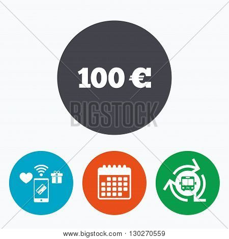 100 Euro sign icon. EUR currency symbol. Money label. Mobile payments, calendar and wifi icons. Bus shuttle.