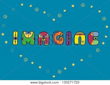 Inscription Imagine. Hippy Letters. Unusual font.  Vector Illustration