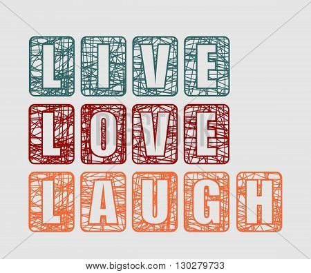 Live Laugh Love Greeting Card Template . Pen stroke lettering. Romantic quote theme
