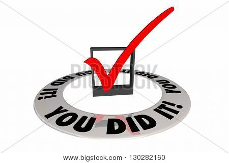 You Did It Check Mark Box Achievement Words 3d Illustration