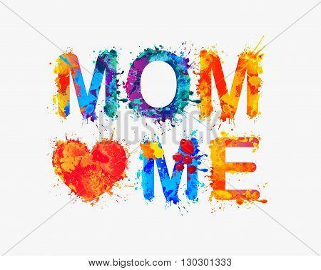 Mom loves me. Watercolor vector splash paint