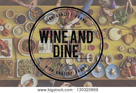 Wine And Dine Meal Food Concept