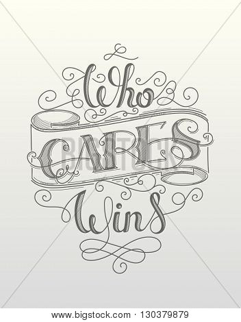 Who cares wins. Motivational vector hand lettering poster.