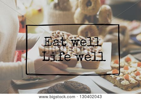 Eat Well Life Well Healthy Life Concept