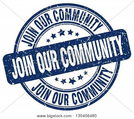 join our community blue grunge round vintage rubber stamp