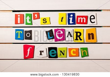 French language learning concept image. It's time to learn french.