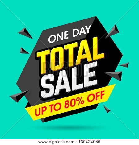 One Day Total Sale banner, poster background. Big sale, special offer, discounts, up to 80% off. Vector illustration.