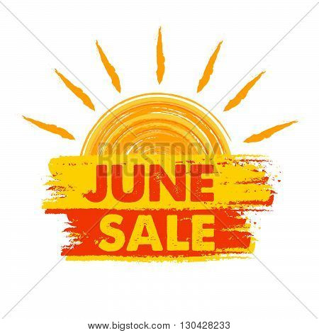 june sale summer banner - text in yellow and orange drawn label with sun symbol, business seasonal shopping concept, vector