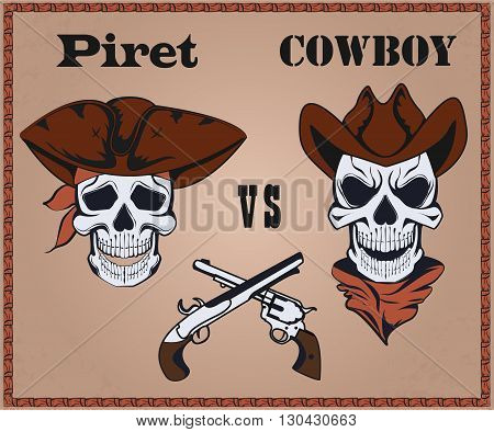 Confrontation pirate against cowboy, two the crossed pistols, hats. It can be used for posters. Vector Illustration