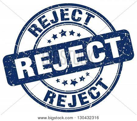 reject blue grunge round vintage rubber stamp